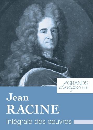 Jean Racine et  GrandsClassiques.com - Jean Racine - Intégrale des œuvres.