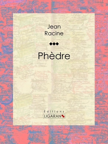 Jean Racine et  Ligaran - Phèdre.
