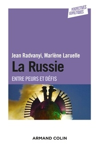Jean Radvanyi et Marlène Laruelle - La Russie - Entre peurs et défis.