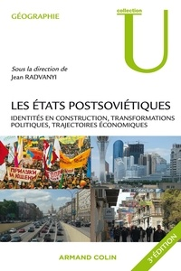 Jean Radvanyi - Les Etats postsoviétiques - Identités en construction, transformations politiques, trajectoires économiques.
