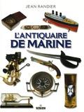 Jean Randier - L'antiquaire de marine.