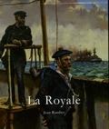 Jean Randier - La Royale - L'histoire illustrée de la Marine nationale française.