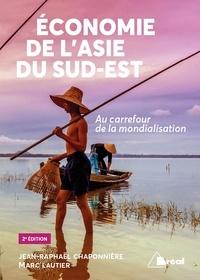 Jean-Raphaël Chaponnière et Marc Lautier - Economie de l'Asie du Sud-Est - Au carrefour de la mondialisation.