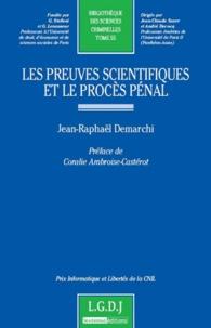 Jean-Raphaël Demarchi - Les preuves scientifiques et le procès pénal.