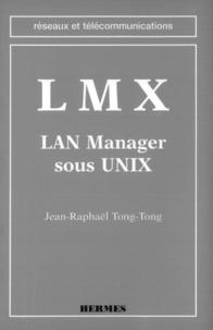 Jean-Raphaël Tong-Tong - LMX - LAN Manager sous UNIX.