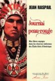 Jean Raspail - Journal peau-rouge - Mes libres voyages dans les réserves indiennes des Etats-Unis d'Amérique.