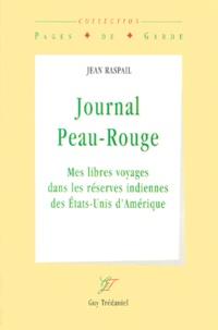 Jean Raspail - Journal peau-rouge.
