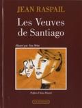 Jean Raspail - Les Veuves de Santiago.