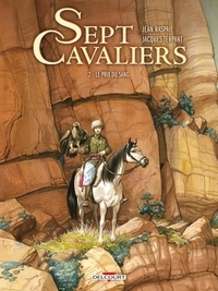 Jean Raspail et Jacques Terpant - Sept Cavaliers Tome 2 : Le prix du sang.