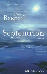 Jean Raspail - Septentrion.