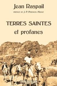 Jean Raspail - Terres saintes et profanes.