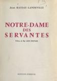 Jean Rateau-Landeville et Léon Cristiani - Notre-Dame des servantes.