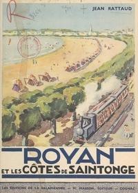 Jean Rattaud et Charles Pavid - Royan et les côtes de Saintonge - De Talmont à la Seudre.