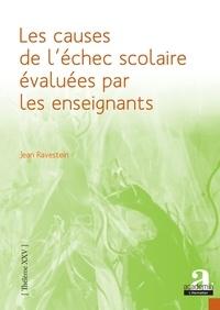 Jean Ravestein - Les causes de l'échec scolaire évaluées par les enseignants.