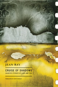 Jean Ray - Cruise of Shadows - Haunted Stories of Land and Sea.