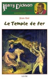 Jean Ray - Harry Dickson Tome 14 : Le Temple de fer.