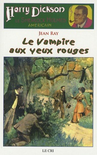 Jean Ray - Harry Dickson Tome 20 : Le Vampire aux yeux rouges.