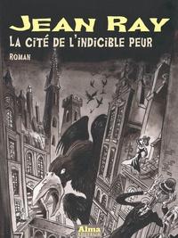 Jean Ray - La cité de l'indicible peur.