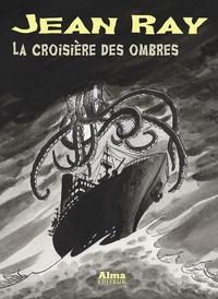 Jean Ray - La croisière des ombres.