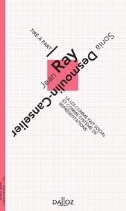 Jean Ray et Sonia Desmoulin-Canselier - La loi comme fait social et comme système de représentations - Essai sur la structure logique du code civil français.
