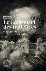 Jean Ray - Le Carrousel des maléfices.