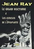 Jean Ray - Le grand nocturne et Les cercles de l'épouvante.