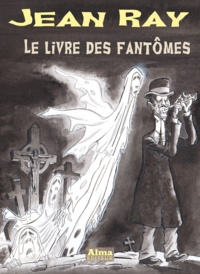 Jean Ray - Le livre des fantômes.