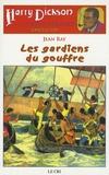 Jean Ray - Les Aventures de Harry Dickson Tome 17 : Les gardiens du gouffre.