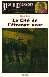 Jean Ray - Les Aventures de Harry Dickson Tome 9 : La cité de l'étrange peur.