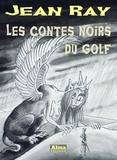 Jean Ray - Les contes noirs du golf.