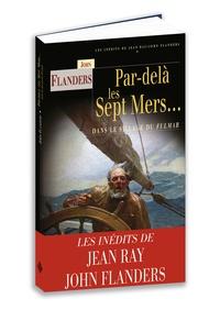 Jean Ray et John Flanders - Par-dela les sept mers... - Dans le sillage du Fulmar.