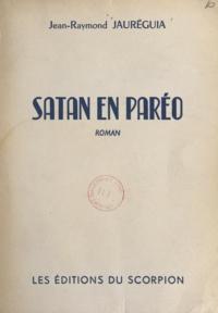 Jean-Raymond Jauréguia - Satan en paréo.