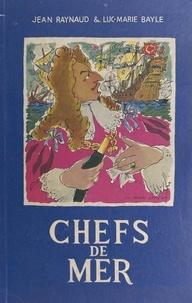 Jean Raynaud et Luc-Marie Bayle - Chefs de mer.