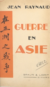 Jean Raynaud - Guerre en Asie.