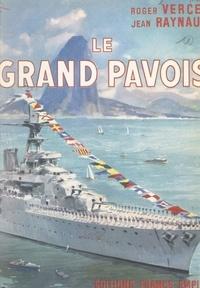 Jean Raynaud et Roger Vercel - Le Grand Pavois.