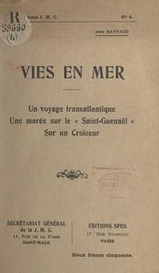 """Jean Raynaud - Vies en mer - Un voyage transatlantique, une marée sur le """"Saint-Guenaël"""", sur un croiseur."""