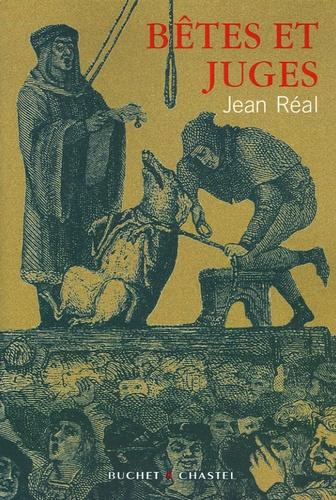 Jean Réal - Bêtes et juges.