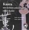 Jean Reboul - Kaoru - Une écriture concertante venue du ciel. 1 CD audio