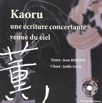 Jean Reboul - Kaoru - Une écriture concertante venue du ciel. 1 CD audio