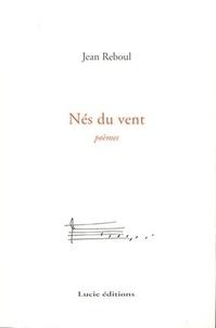 Jean Reboul - Nés du vent.
