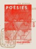 Jean Reboul - Poésies - Précédées d'une notice biographique et littéraire.