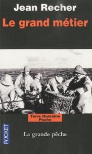 Le grand métier - Journal dun capitaine de pêche de Fécamp.pdf