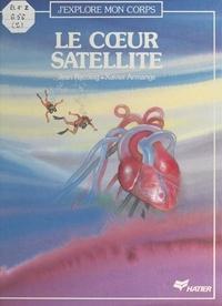 Jean Recoing et Xavier Armange - Le cœur satellite.