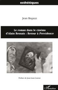 Jean Regazzi - Le roman dans le cinéma d'Alain Resnais : retour à Providence.