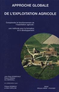 Jean-Régis Bonneviale et Roland Jussiau - Approche globale de l'exploitation agricole - Comprendre le fonctionnement agricole : une méthode pour la formation et le developpement.