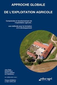 Jean-Régis Bonneviale et Roland Jussiau - Approche globale de l'exploitation agricole - Comprendre le fonctionnement de l'exploitation agricole : une méthode pour la formation et le développement.