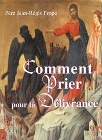 Jean-Régis Fropo - Comment prier pour la délivrance.