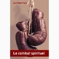 Jean-Régis Fropo - Le combat spirituel.