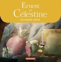Jean Regnaud - Ernest et Célestine (d'après la série télévisée)  : La souris verte.