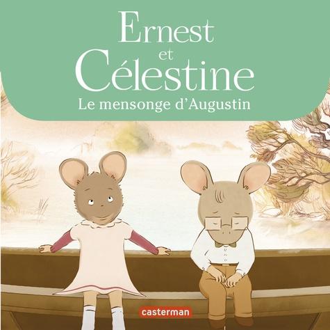Ernest et Célestine (d'après la série télévisée)  Le mensonge d'Augustin